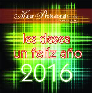 Mujer Profesional Online les desea un exitoso año 2016 lleno de oportunidades, amor , paz y prosperidad.